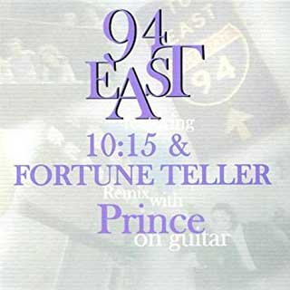 94 East Featuring 10:15 & Fortune Teller Remix With Prince On Guitar